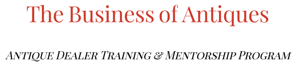 Antique Dealer Training and Mentoring Program | The Business of Antiques