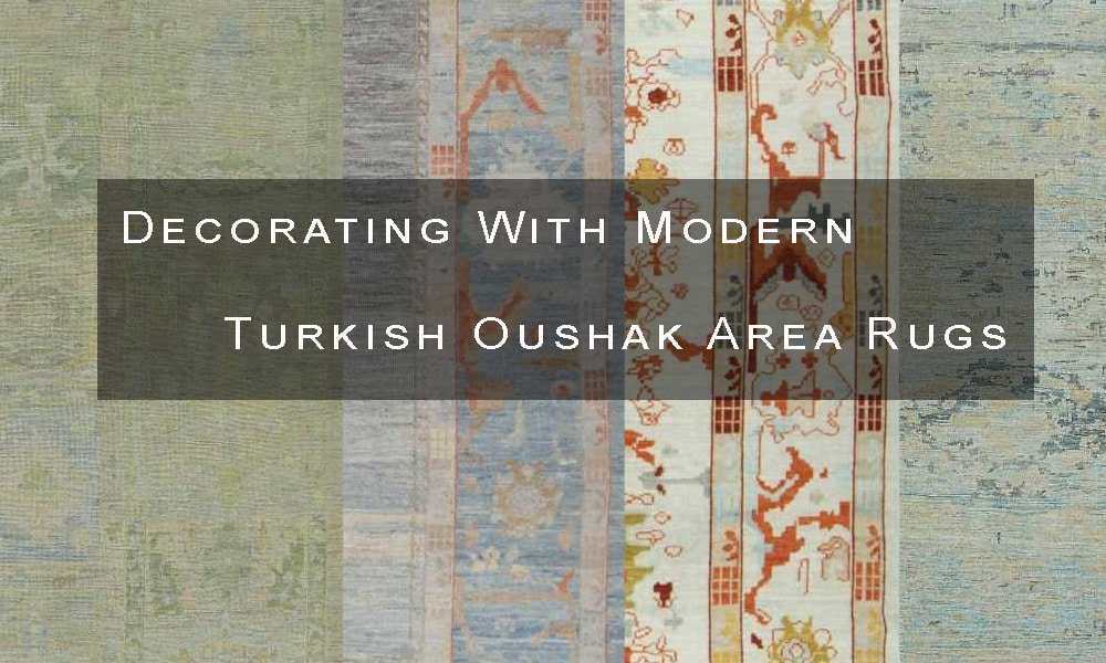 Home Decorating With Modern Turkish Oushak Area Rugs by Nazmiyal Antique Rugs